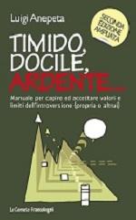 Libro sull'introversione Timido, docile ardente di Luigi Anepeta