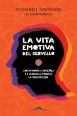 Libro La vita emotiva del cervello di Richard Davidson