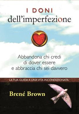 Libro I doni dell'imperfezione di Brené Brown