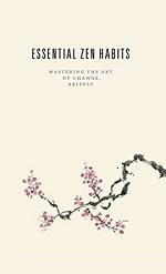 Libro Essential Zen Habits di Leo Babauta
