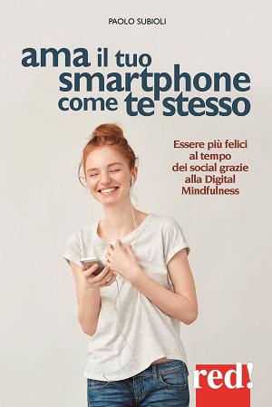 Copertina libro Subioli Ama il tuo smartphone
